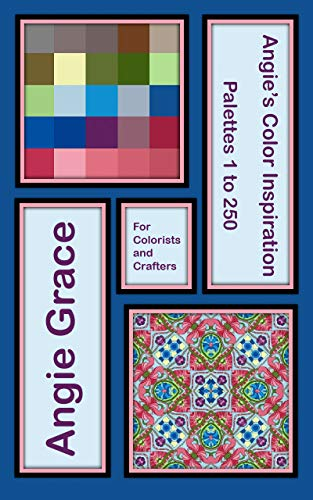 Colorist Collection (Angie's Color Inspiration - Palettes 1 to 250 (Angie's Color Inspiration for Colorists and Crafters) (English Edition))