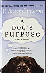 A Dog's Purpose (Turtleback School & Library Binding Edition) by W. Bruce Cameron (2011-05-24)