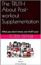 The TRUTH About Post-workout Supplementation: What you don't know, can HURT you!