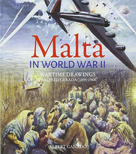 Malta in World War II: Contemporary watercolours by Alfred Gerada