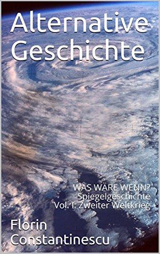 Alternative Geschichte: WAS WÄRE WENN? Spiegelgeschichte Vol. I:  Zweiter Weltkrieg