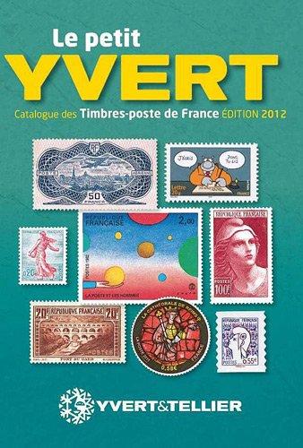 Le Petit Yvert : Catalogue de timbres-poste de France