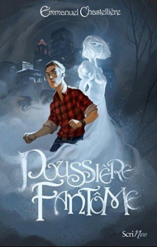 Poussière fantôme par [Chastelliere, Emmanuel]