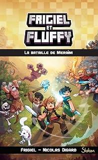 Frigiel et Fluffy, tome 4 : La Bataille de Meraîm par  Frigiel
