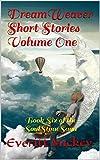 DreamWeaver Short Stories Volume One: Book Six of the SoulStoneSaga (The SoulStone Saga 6) (English Edition)