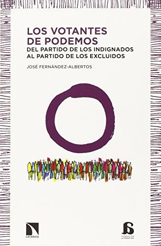 Los votantes de Podemos: Del partido de los indignados al partido de los excluidos (Alternativas (catarata))