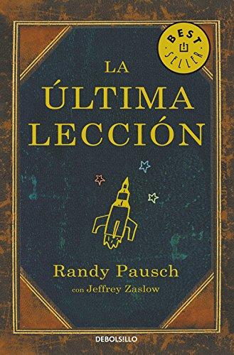 La última lección (BEST SELLER) por Randy Pausch