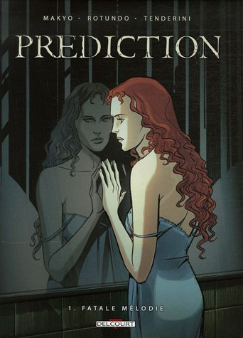 Prdiction, Tome 1 : Fatale mlodie