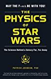 The Physics of Star Wars: The Science Behind a Galaxy Far, Far Away (English Edition)