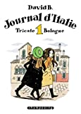 Journal d'Italie, Tome 1 : Trieste Bologne