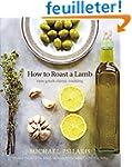 How to Roast a Lamb: New Greek Classi...