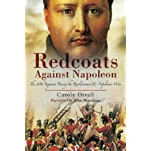 Redcoats Against Napoleon: The 30th Regiment During the Revolutionary and Napoleonic Wars