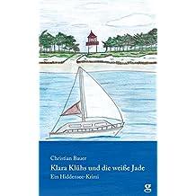 Klara Klühs und die weiße Jade: Ein Hiddensee-Krimi