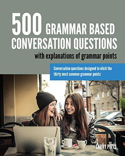 500 Grammar Based Conversation Questions por Larry Pitts epub