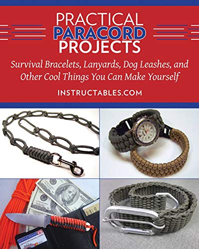 Practical Paracord Projects: Survival Bracelets, Lanyards, Dog Leashes, and Other Cool Things You Can Make Yourself (English Edition) -