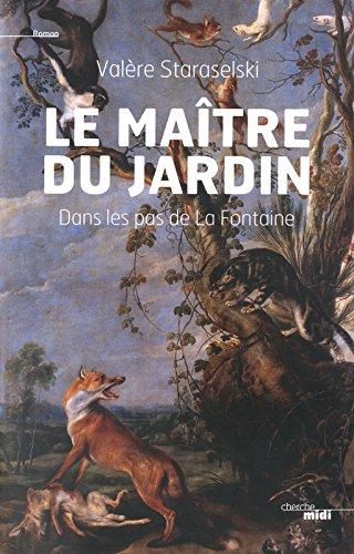 Le maître du jardin : Dans les pas de La Fontaine