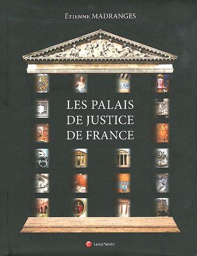 Les palais de justice de France par Etienne Madranges
