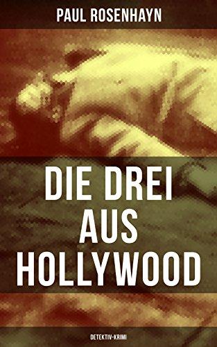 Die drei aus Hollywood (Detektiv-Krimi): Ein spannender Krimi-Klassiker