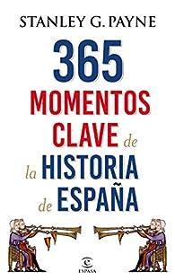 365 momentos clave de la historia de España par Stanley G. Payne