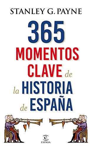 365 momentos clave de la historia de España (Fuera de colección) por Stanley G. Payne