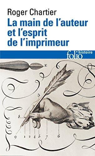 La main de l'auteur et l'esprit de l'imprimeur par Roger Chartier