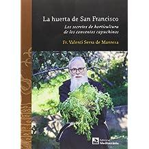 Huerta de San Francisco, La. Los secretos de la horticultura de los conventos ca