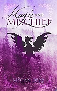 Magic & Mischief (English Edition) von [Derr, Megan]