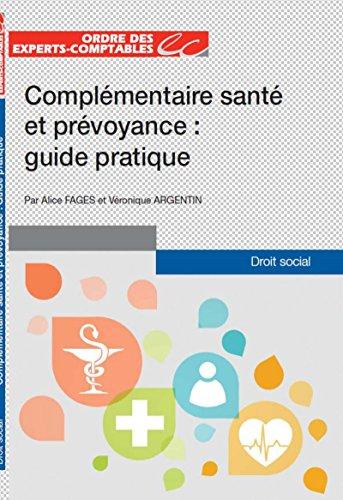 Complémentaire santé et prévoyance : Guide pratique par Véronique Argentin