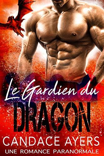 Le Gardien du Dragon: Une Romance Paranormale par Candace  Ayers