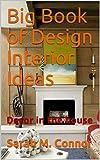 Big Book of Design Interior Ideas: Decor in the house