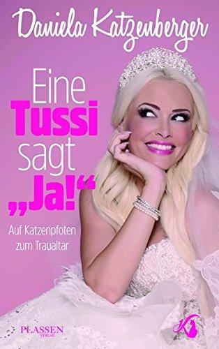 Buchseite und Rezensionen zu 'Eine Tussi sagt 'Ja!' Auf Katzenpfoten zum Traualtar' von Daniela Katzenberger