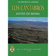 Los Cántabros Antes De Roma. (Bibliotheca Archaeologica Hispana.)