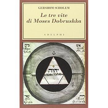 Le Tre Vite Di Moses Dobrushka