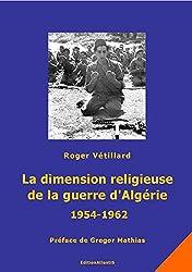 La dimension religieuse de la guerre d'algerie (1954-1962). premices et consequences