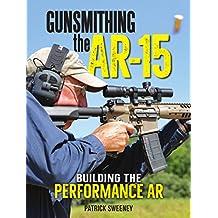 Gunsmithing the AR-15 - Building the Performance AR