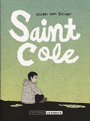 SAINT COLE (Novela gráfica) por Noah Van Sciver
