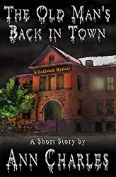 The Old Man's Back in Town: Short Story (Goldwash Mystery Book 1) (English Edition)