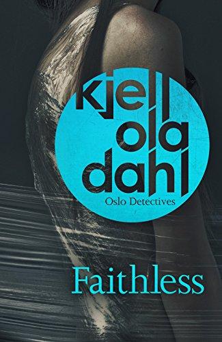 Faithless (Oslo Detectives) por Kjell Ola Dahl