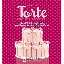 Torte per tutte le occasioni (eNewton Manuali e guide) (Italian Edition)