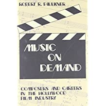 Music on Demand (Ppr): Composers and Careers in the Hollywood Film Industry