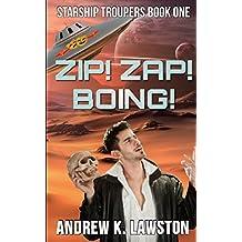 Zip! Zap! Boing! (Starship Troupers)