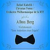 Orchestre Philharmonique de la RTF / Rafael Kubelik / Christian Ferras spielen: Alban Berg: Violinkonzert