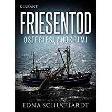 FRIESENTOD. Ostfrieslandkrimi (Jeanette Maros ermittelt 2)