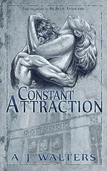 A Constant Attraction (Attraction Series Book 2) by [Walters, Amanda]