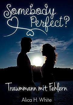 Somebody Perfect?: Traummann mit Fehlern (Liebesroman)