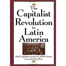 The Capitalist Revolution in Latin America by Paul Craig Roberts (1997-04-17)