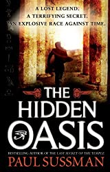 The Hidden Oasis by Paul Sussman (2009-11-19)