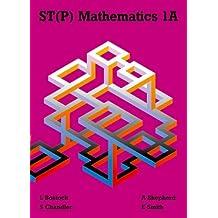 ST(P) Mathematics 1A Second Edition: Bk. 1A