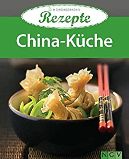 China-Küche: Die beliebtesten Rezepte eBook: Naumann & Göbel Verlag ...