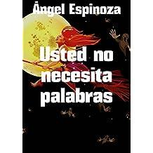Usted no necesita palabras (Spanish Edition)